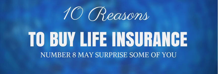 10 Reasons to Buy Life Insurance