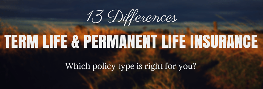differences of term life and permanent life insurance