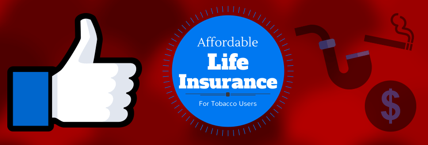 Life Insurance For Tobacco Users